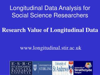 Longitudinal Data Analysis for Social Science Researchers Research Value of Longitudinal Data