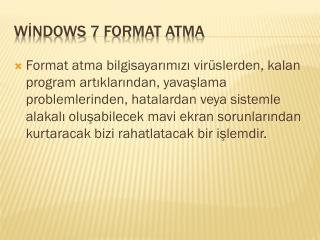 WİNDOWS 7 FORMAT ATMA