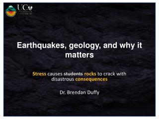 Earthquakes, geology, and why it matters