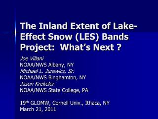 The Inland Extent of Lake-Effect Snow  (LES) Bands Project:  What's Next ?
