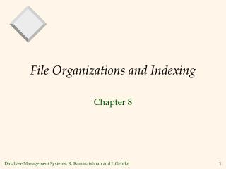 File Organizations and Indexing