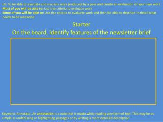 Starter On the board, identify features of the newsletter brief