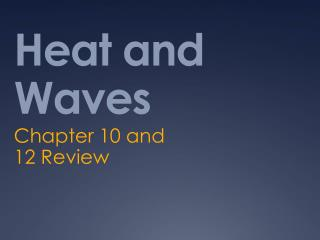Heat and Waves