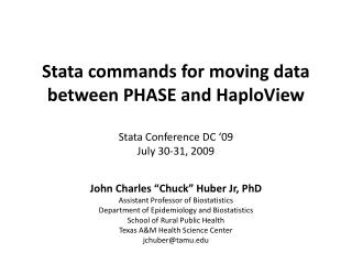 Stata commands for moving data between PHASE and  HaploView Stata Conference DC '09 July 30-31, 2009