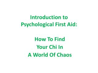 Introduction to  Psychological First Aid: