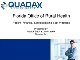Florida Office of Rural Health Patient  Financial Services/Billing Best Practices Presented By: