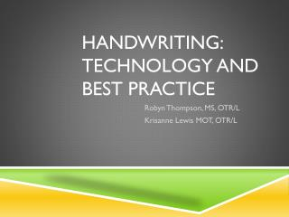 Handwriting: technology and best practice