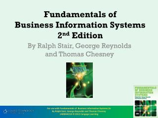 Fundamentals of  Business Information Systems  2 nd  Edition