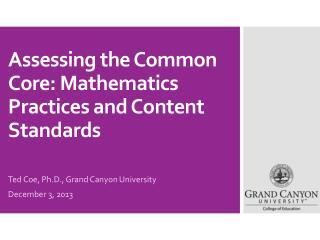 Assessing the Common  Core:  Mathematics Practices and Content Standards