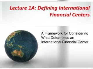 Lecture 1A: Defining International Financial Centers