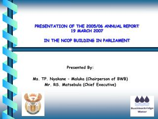 PRESENTATION OF THE 2005/06 ANNUAL REPORT 19 MARCH 2007 IN THE NCOP BUILDING IN PARLIAMENT