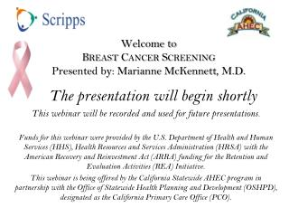 Welcome to  Breast Cancer Screening Presented by: Marianne  McKennett , M.D.