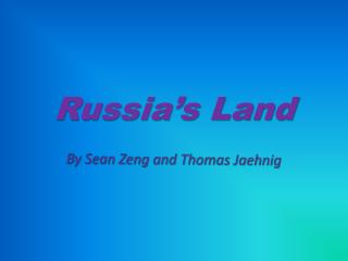 Russia's Land