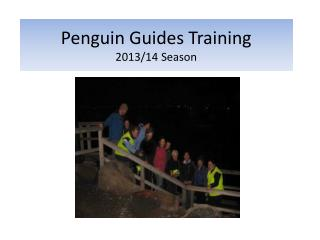 Penguin Guides Training 2013/14 Season