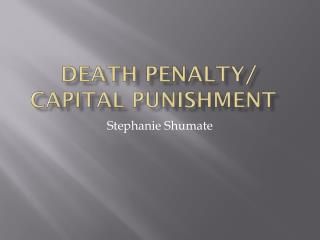 Death Penalty/ Capital Punishment