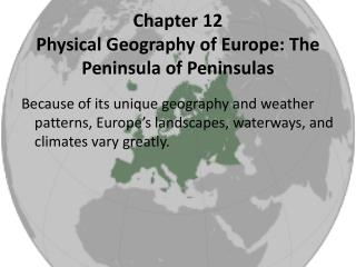 Chapter 12 Physical Geography of Europe: The Peninsula of Peninsulas
