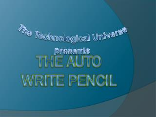 The auto write pencil