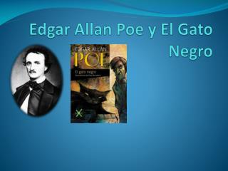 Edgar Allan Poe y El Gato Negro