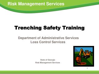 Trenching Safety Training Department of Administrative Services Loss Control Services