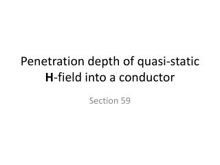 Penetration depth of quasi-static  H -field into a conductor