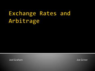 Exchange Rates and Arbitrage