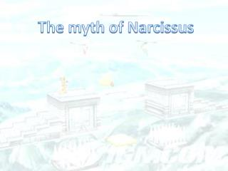 The myth of Narcissus
