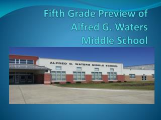 Fifth Grade Preview of Alfred G. Waters Middle School