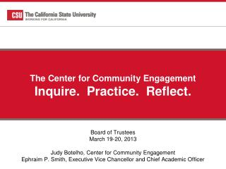 The Center for Community Engagement Inquire.  Practice.  Reflect.