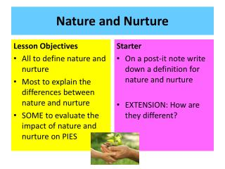 Nature and Nurture