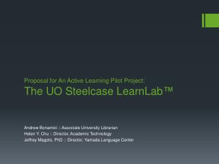 Proposal for An Active Learning Pilot Project: The UO Steelcase  LearnLab ™