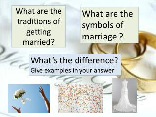 What are the traditions of getting  married?