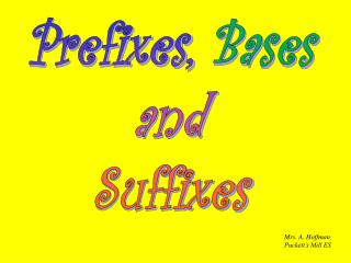 Prefixes,  Bases and Suffixes
