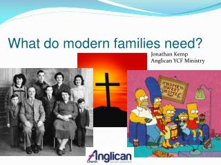 What do modern families need?