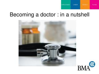 Becoming a doctor : in a nutshell