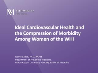 Ideal Cardiovascular Health and the Compression of Morbidity Among Women of the WHI