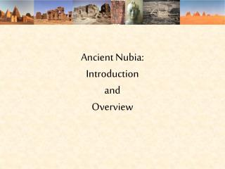 Ancient Nubia: Introduction  and  Overview