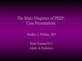 The Many Disguises of PEEP: Case Presentations