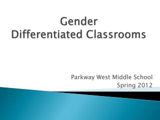 Gender  Differentiated Classrooms