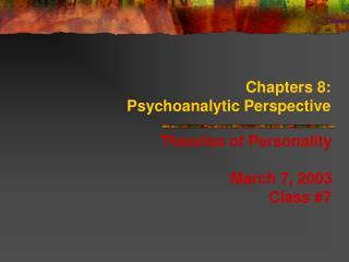 Chapters 8: Psychoanalytic Perspective