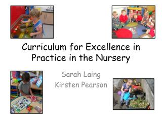 Curriculum for Excellence in Practice in the Nursery