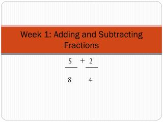 Week 1: Adding and Subtracting Fractions