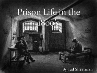 Prison Life in the 1800's