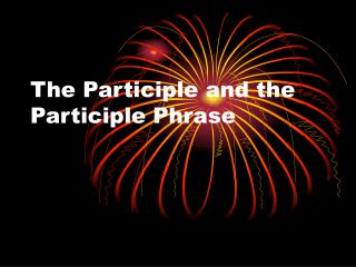 The Participle and the Participle Phrase