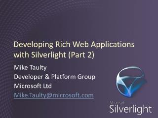 Developing Rich Web Applications with  Silverlight  (Part 2)