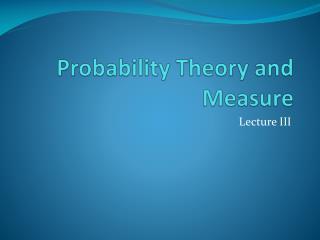 Probability Theory and  Measure