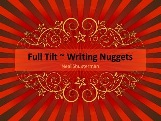 Full Tilt ~ Writing Nuggets Neal Shusterman
