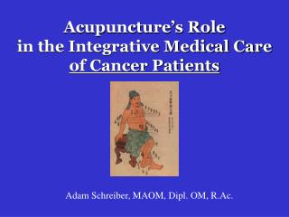 Acupuncture's Role in the Integrative Medical Care of Cancer Patients