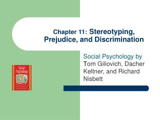 Chapter 11: Stereotyping, Prejudice, and Discrimination