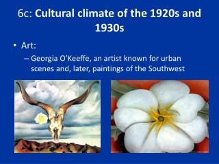 6c:  Cultural climate of the 1920s and  1930s