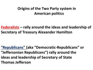 Origins of the Two Party system in 		      		American politics
